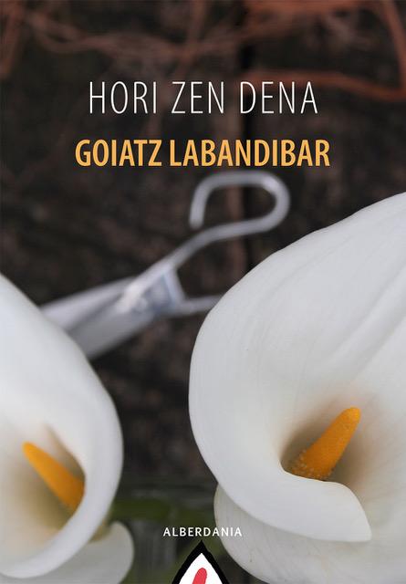 Goiatz Labandibarren 'Hori zen dena' liburuaren inguruan – Kultur Leihoa