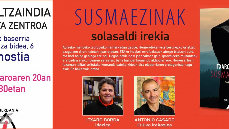 Charla abierta del libro SUSMAEZINAK con la escritora Itxaro Borda y el profesor de la UPV Antonio Casado