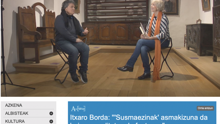 """Arte[faktua]: «Itxaro Borda: """"'Susmaezinak' asmakizuna da baina errealitatea du funtsean""""»"""